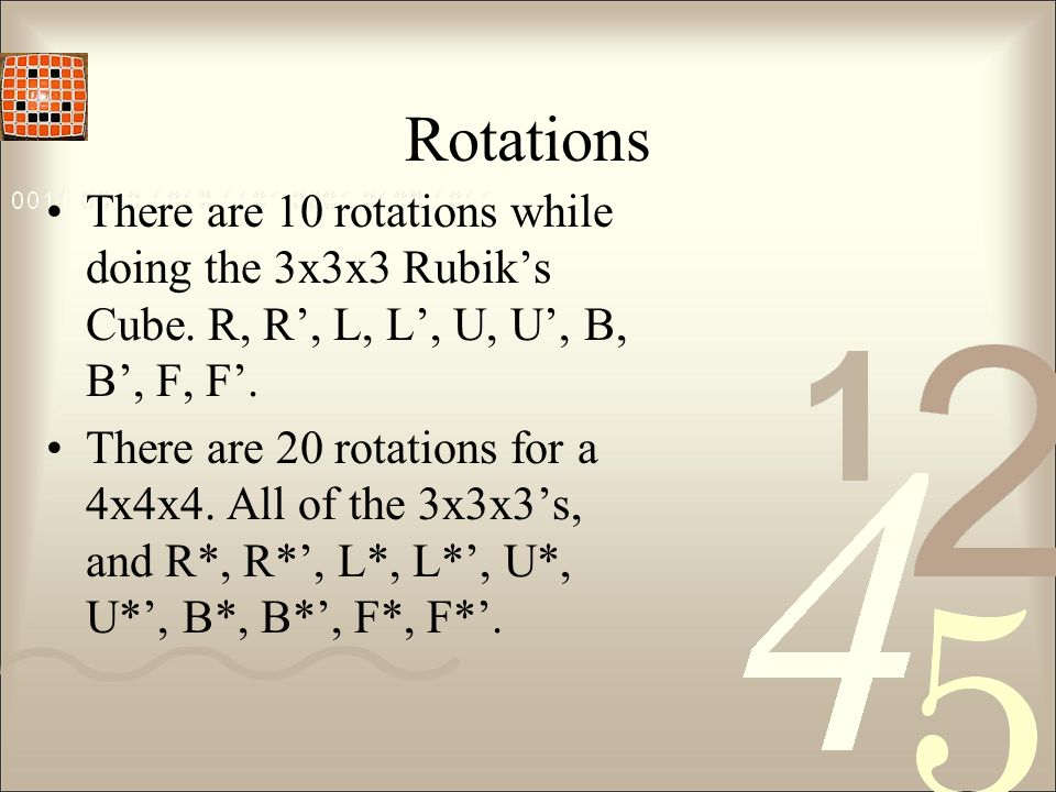 Rotations There are 10 rotations while doing the 3x3x3 Rubik's Cube.