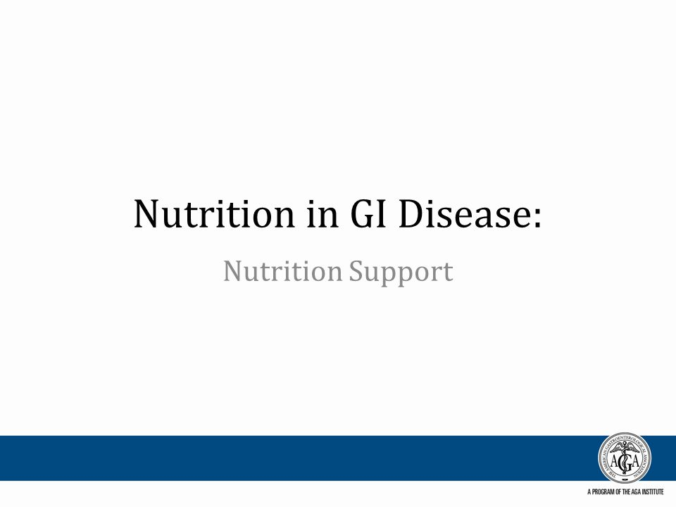 Nutrition in GI Disease: Nutrition Support