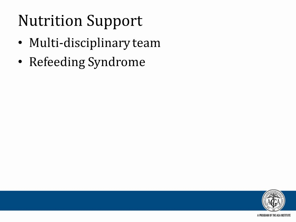 Nutrition Support Multi-disciplinary team Refeeding Syndrome
