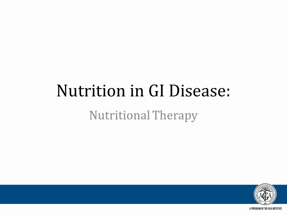 Nutrition in GI Disease: Nutritional Therapy