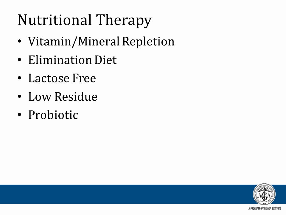 Nutritional Therapy Vitamin/Mineral Repletion Elimination Diet Lactose Free Low Residue Probiotic