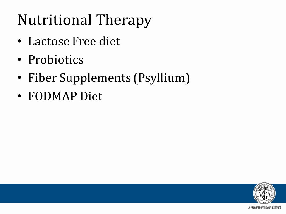Nutritional Therapy Lactose Free diet Probiotics Fiber Supplements (Psyllium) FODMAP Diet