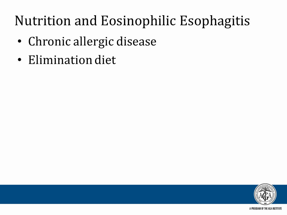 Nutrition and Eosinophilic Esophagitis Chronic allergic disease Elimination diet