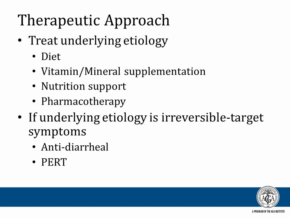 Therapeutic Approach Treat underlying etiology Diet Vitamin/Mineral supplementation Nutrition support Pharmacotherapy If underlying etiology is irreve