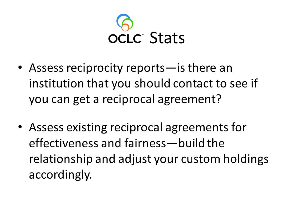 Stats Assess reciprocity reports—is there an institution that you should contact to see if you can get a reciprocal agreement.