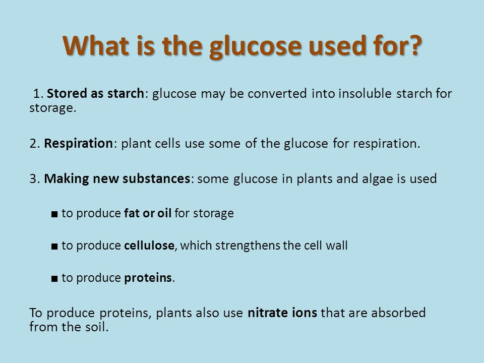 What is the glucose used for.1.