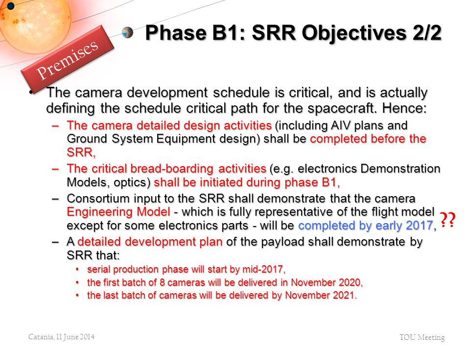 The camera development schedule is critical, and is actually defining the schedule critical path for the spacecraft. Hence:The camera development sche