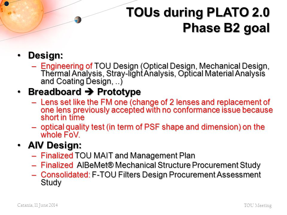 Design:Design: –Engineering of TOU Design (Optical Design, Mechanical Design, Thermal Analysis, Stray-light Analysis, Optical Material Analysis and Co