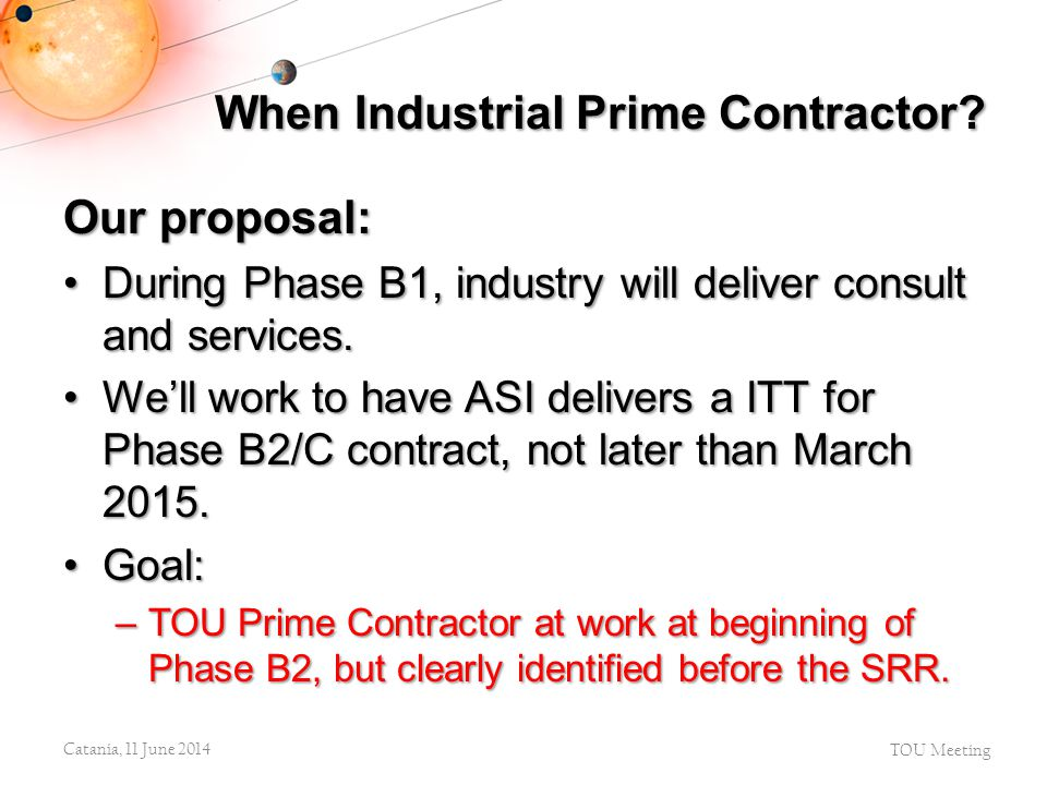 Our proposal: During Phase B1, industry will deliver consult and services.During Phase B1, industry will deliver consult and services. We'll work to h