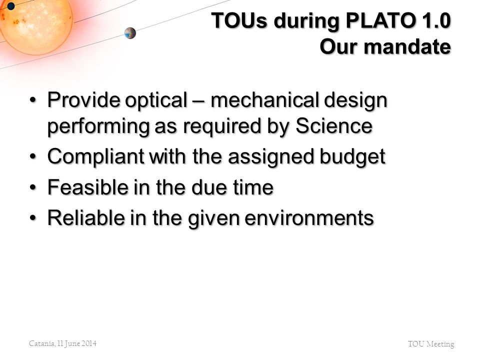 Provide optical – mechanical design performing as required by ScienceProvide optical – mechanical design performing as required by Science Compliant w