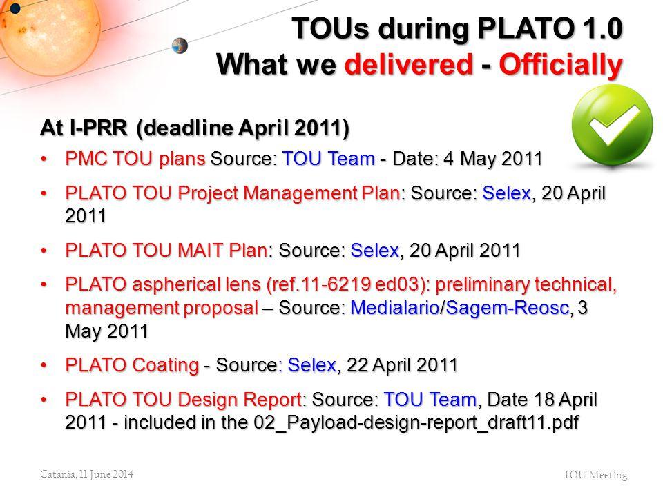 At I-PRR (deadline April 2011) PMC TOU plans Source: TOU Team - Date: 4 May 2011PMC TOU plans Source: TOU Team - Date: 4 May 2011 PLATO TOU Project Ma