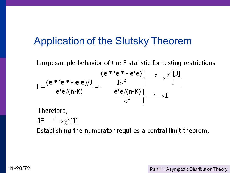 Part 11: Asymptotic Distribution Theory 11-20/72 Application of the Slutsky Theorem