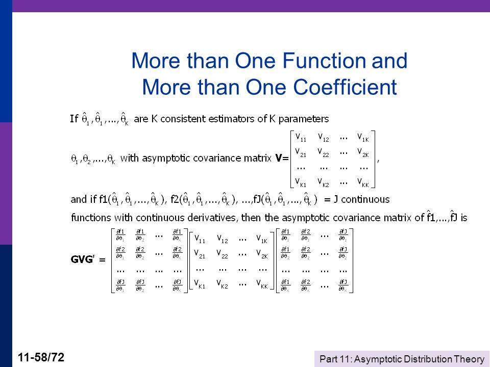 Part 11: Asymptotic Distribution Theory 11-58/72 More than One Function and More than One Coefficient