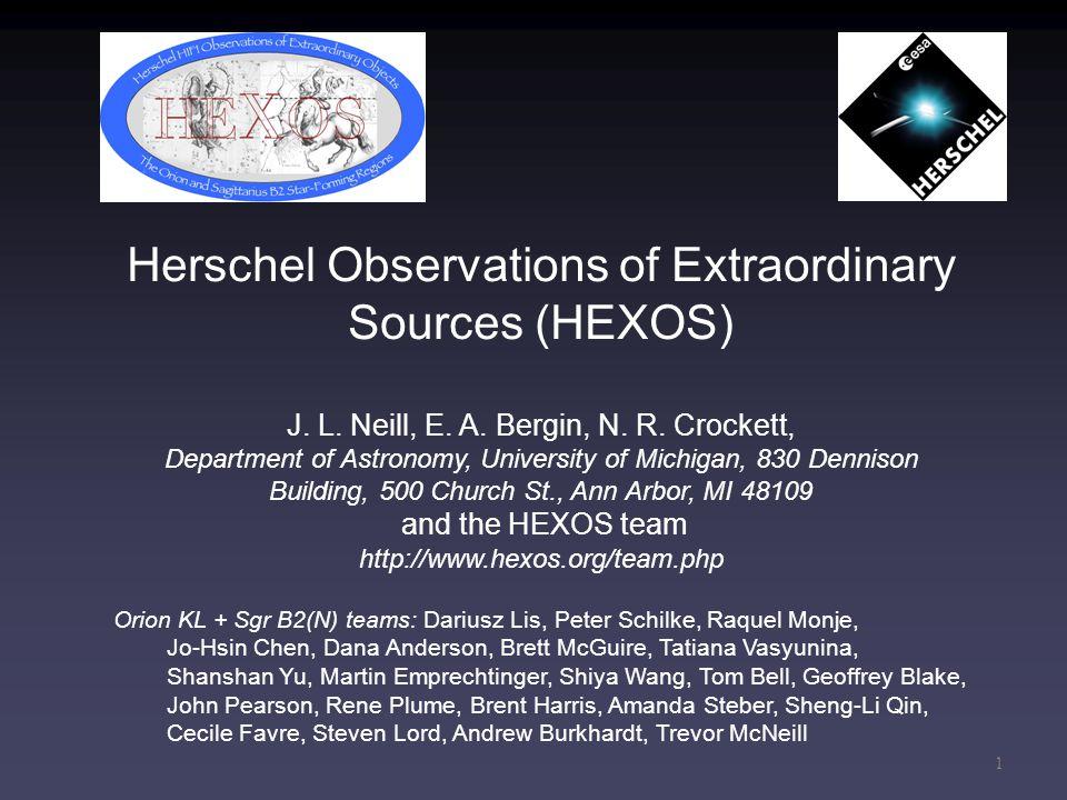 Herschel Observations of Extraordinary Sources (HEXOS) J. L. Neill, E. A. Bergin, N. R. Crockett, Department of Astronomy, University of Michigan, 830
