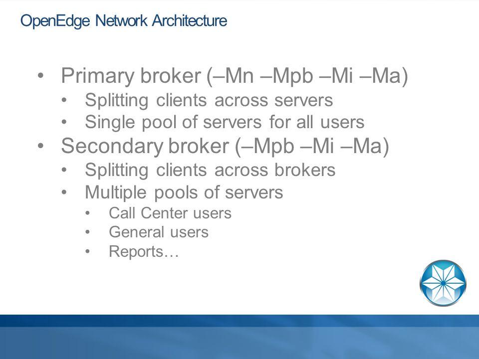 OpenEdge Memory Considerations  -B buffer pool  -B2 alternate buffer pool  BI cluster size  Before image buffers  Page writers  -spin