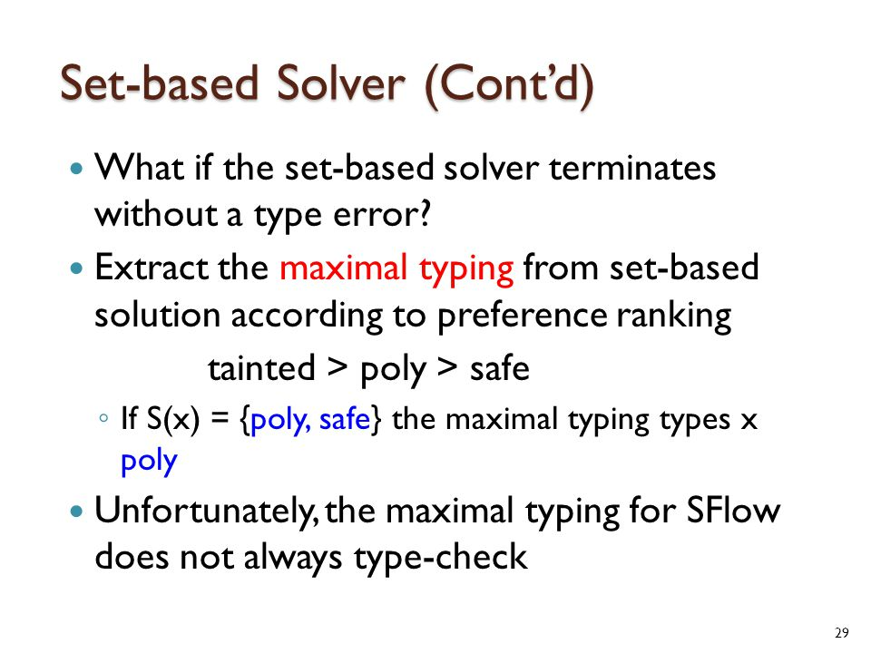 Set-based Solver (Cont'd) What if the set-based solver terminates without a type error.