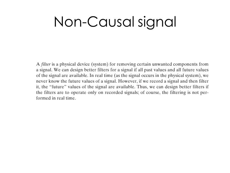 Non-Causal signal