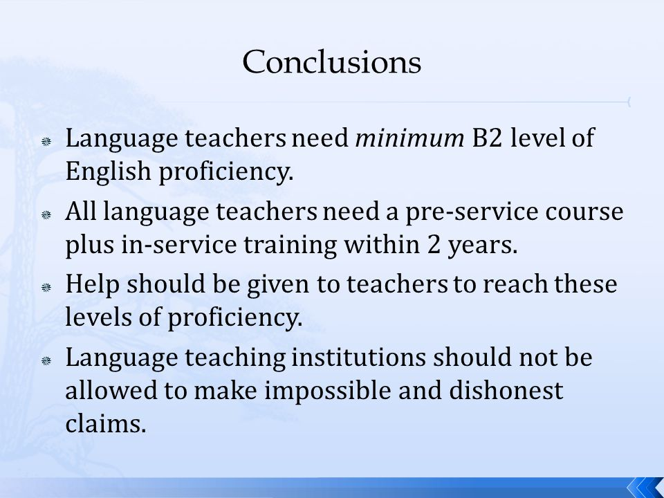  Language teachers need minimum B2 level of English proficiency.