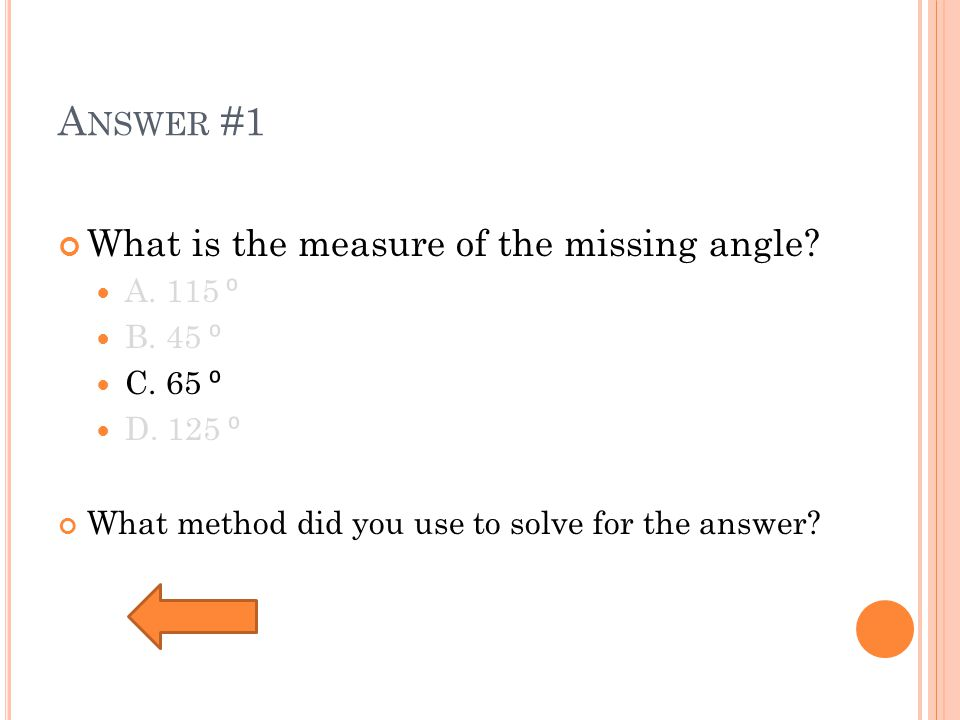 A NSWER #1 What is the measure of the missing angle.
