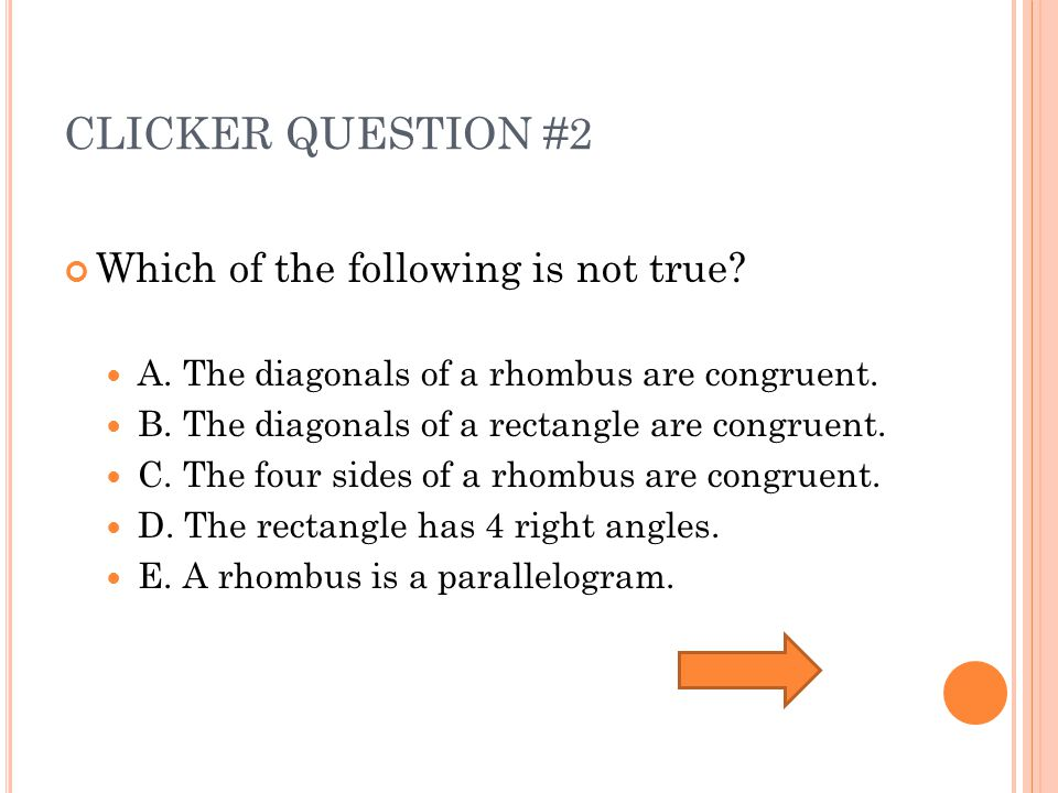 CLICKER QUESTION #2 Which of the following is not true.