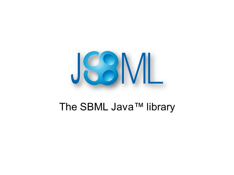 Concept of JSBML Compromise: –High compatibility to libSBML –Java-like library Main developers –Nicolas Rodriguez and Andreas Dräger –Both available during the meeting any time to answer JSBML-related questions