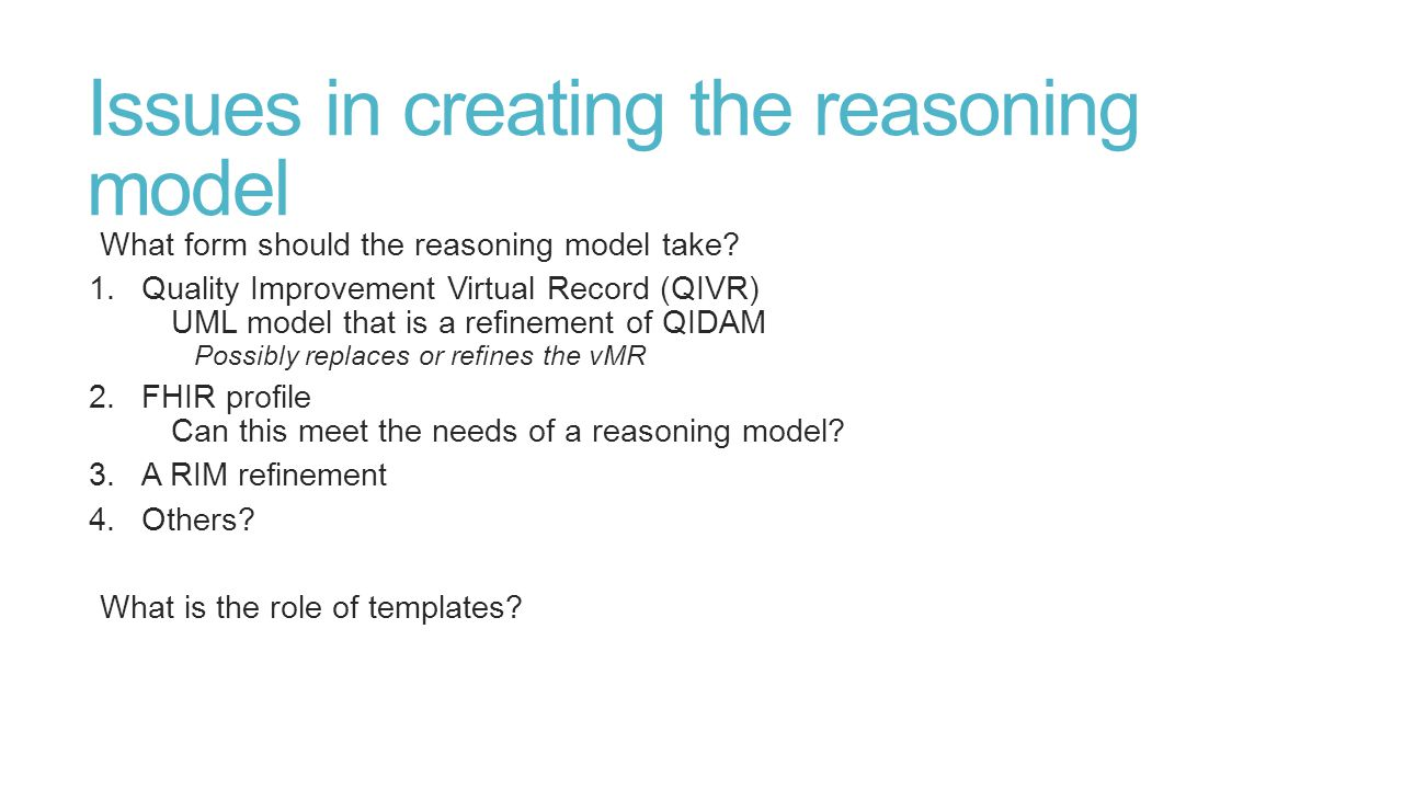 Issues in creating the reasoning model What form should the reasoning model take.