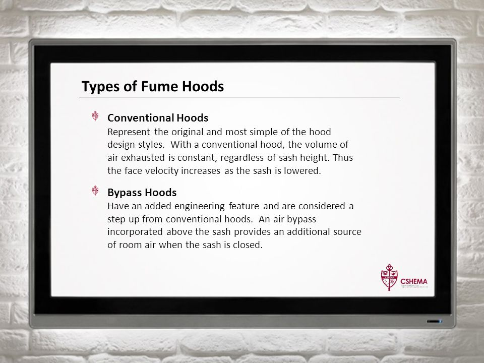 Types of Fume Hoods Conventional Hoods Represent the original and most simple of the hood design styles.