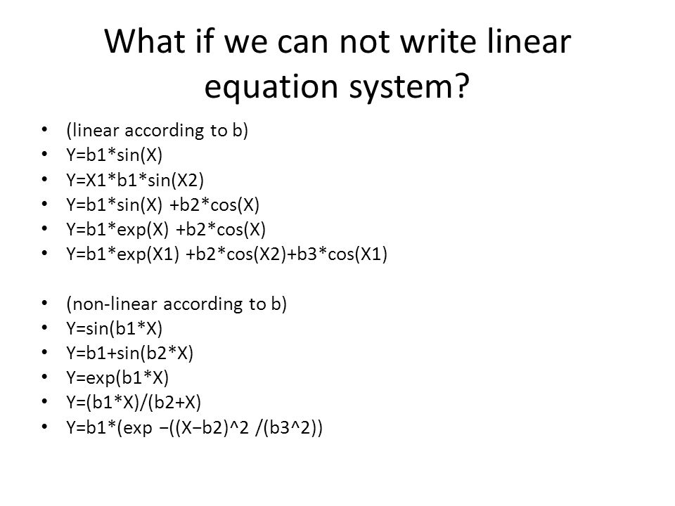 What if we can not write linear equation system.