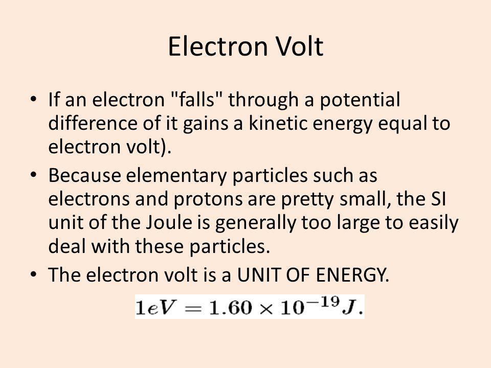 Electron Volt If an electron