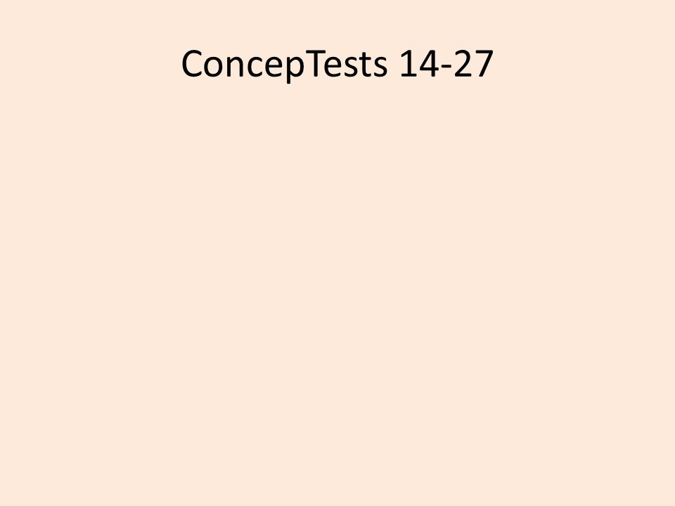 ConcepTests 14-27