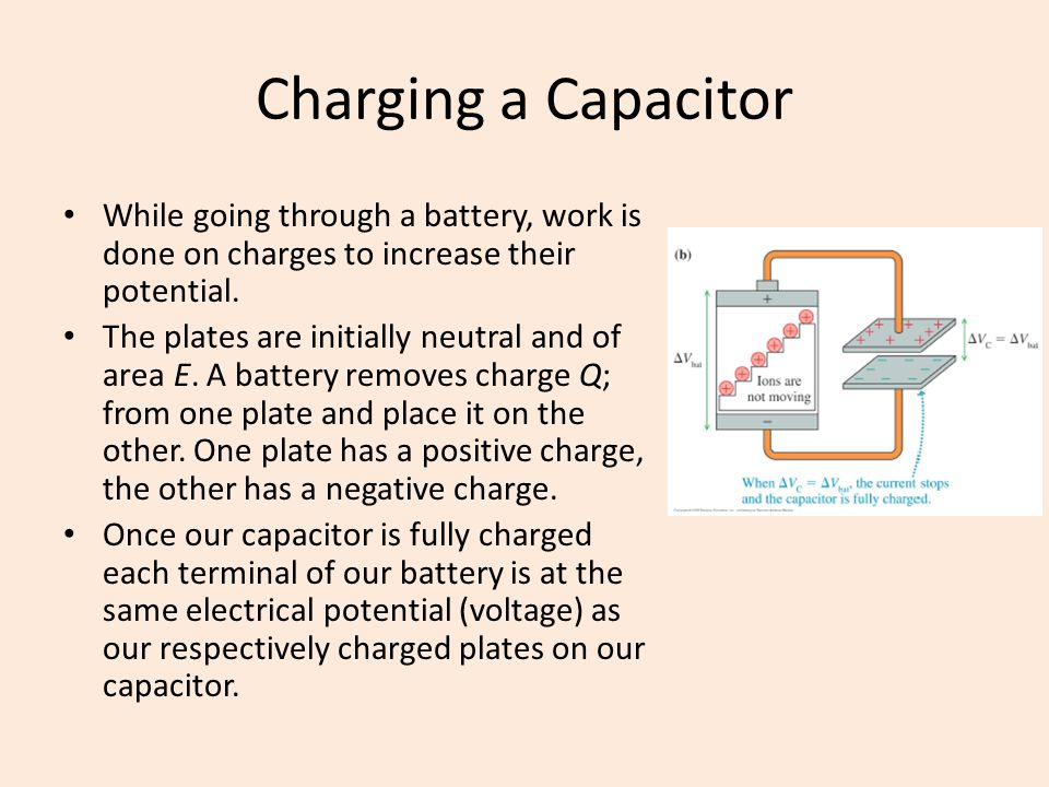 Charging a Capacitor While going through a battery, work is done on charges to increase their potential. The plates are initially neutral and of area