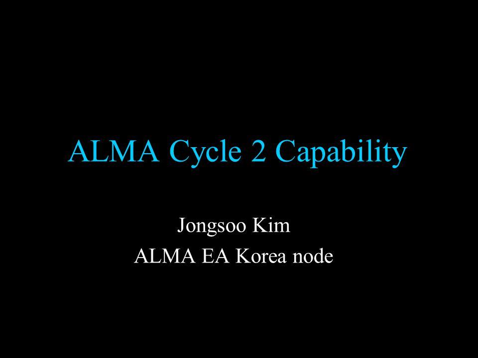 ALMA Cycle 2 Capability Jongsoo Kim ALMA EA Korea node