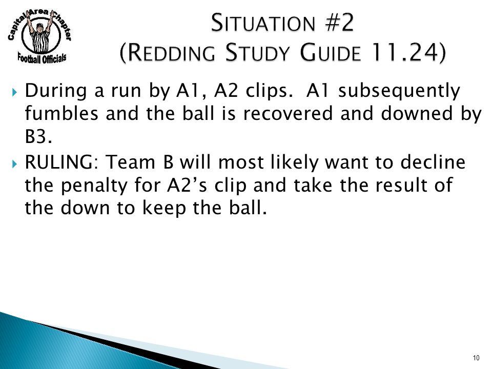  During a run by A1, A2 clips. A1 subsequently fumbles and the ball is recovered and downed by B3.