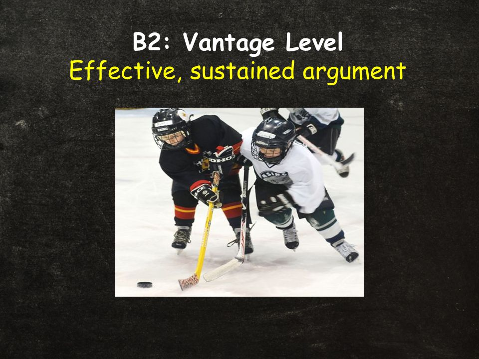 B2: Vantage Level Effective, sustained argument