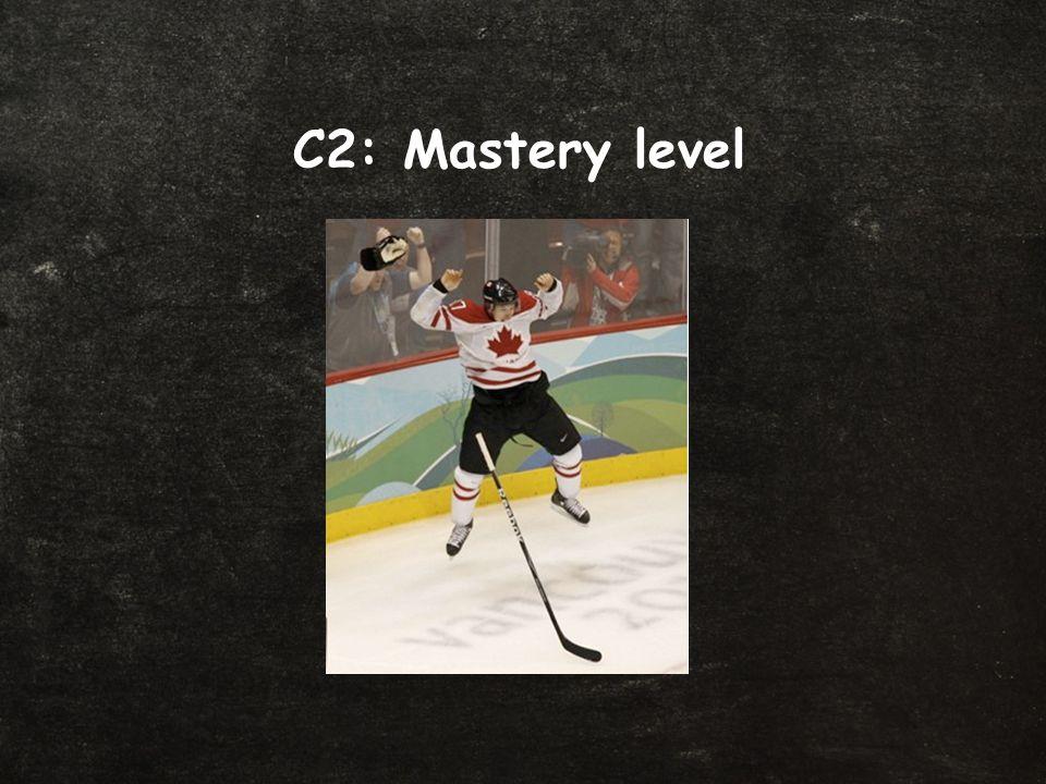 C2: Mastery level