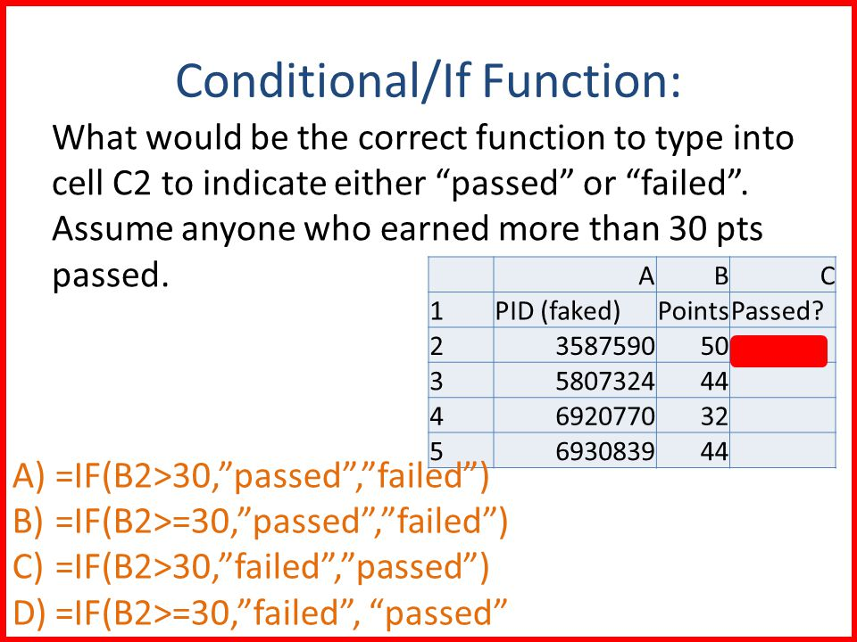 Conditional/If Function: What would be the correct function to type into cell C2 to indicate either passed or failed .