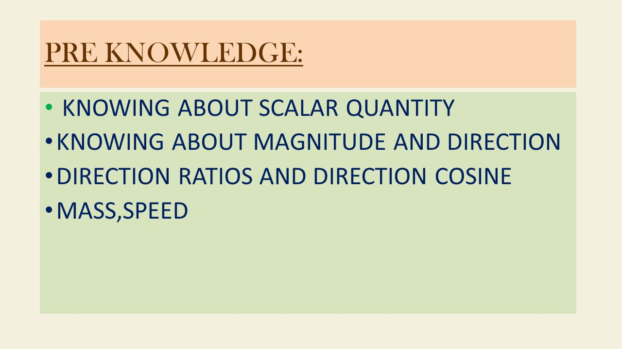 WHAT ARE VECTORS AND SCALARS ?.
