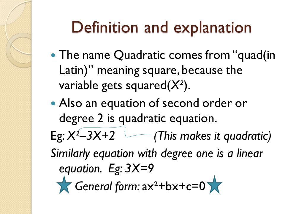 """Definition and explanation The name Quadratic comes from """"quad(in Latin)"""" meaning square, because the variable gets squared(X²). Also an equation of s"""
