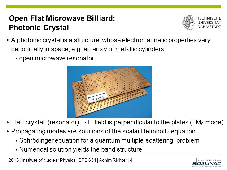 Open Flat Microwave Billiard: Photonic Crystal A photonic crystal is a structure, whose electromagnetic properties vary periodically in space, e.g.