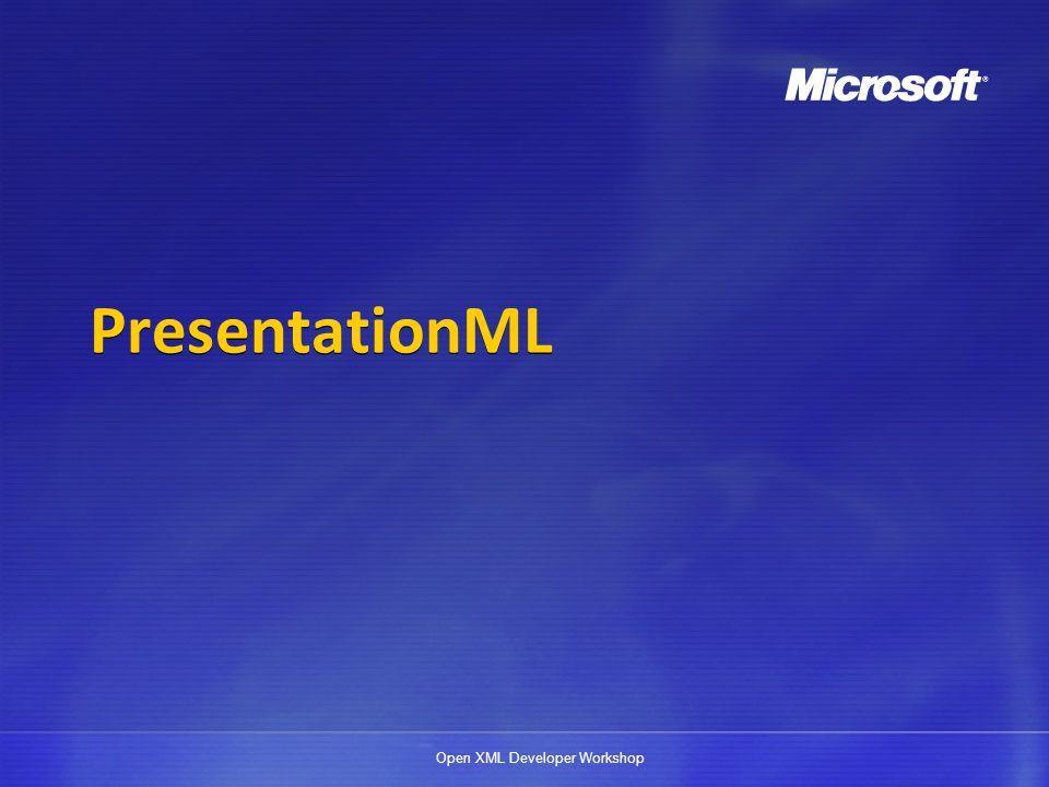Open XML Developer Workshop SLIDE TRANSITIONS