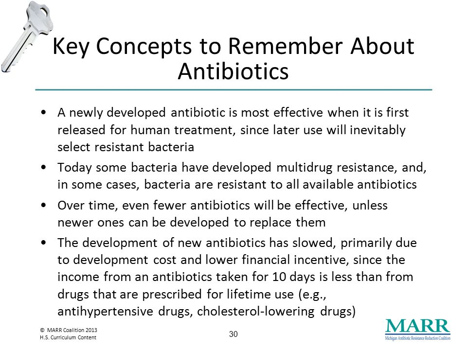 © MARR Coalition 2013 H.S. Curriculum Content How Do Antibiotics Fight Bacteria? Antibiotics disrupt a specific function of a bacterium, preventing it