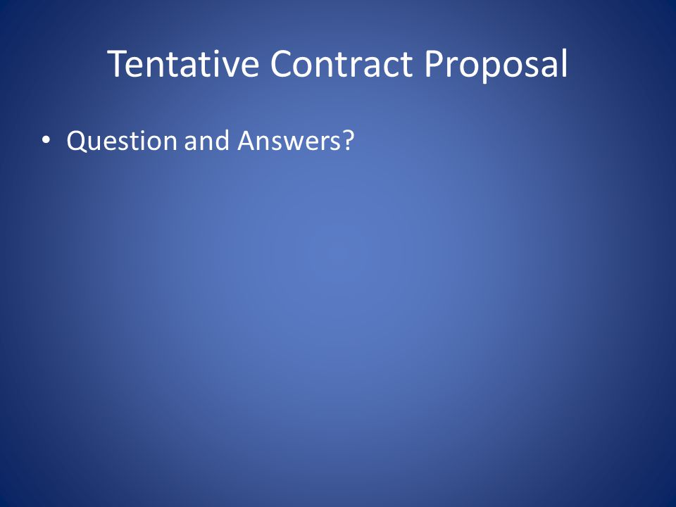 Tentative Contract Proposal Question and Answers?