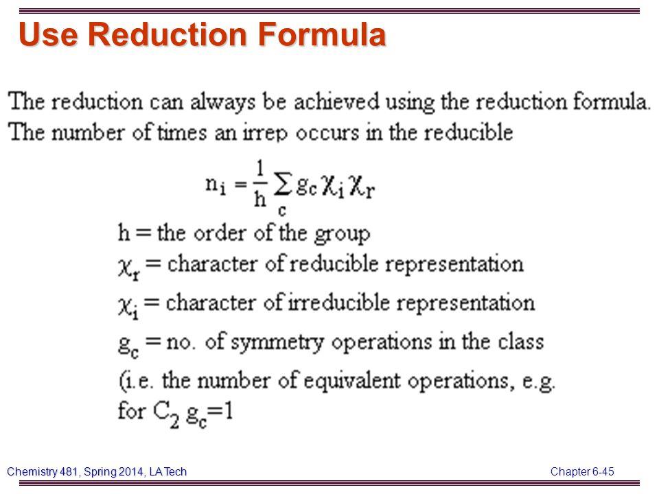 Chapter 6-45 Chemistry 481, Spring 2014, LA Tech Use Reduction Formula