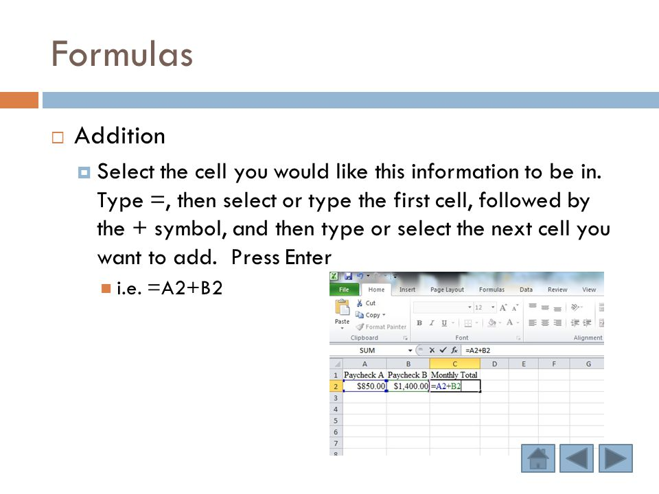 Formulas  Addition  Select the cell you would like this information to be in.