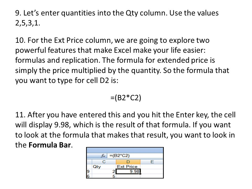 9. Let's enter quantities into the Qty column. Use the values 2,5,3,1.