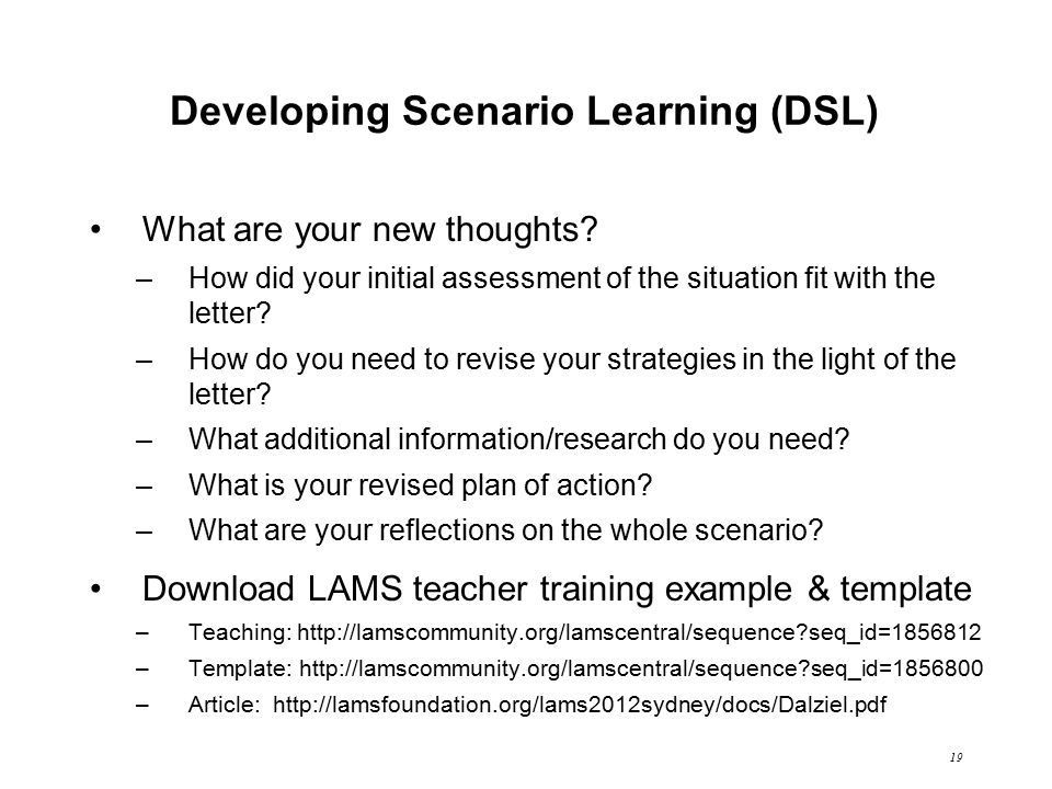 19 Developing Scenario Learning (DSL) What are your new thoughts.