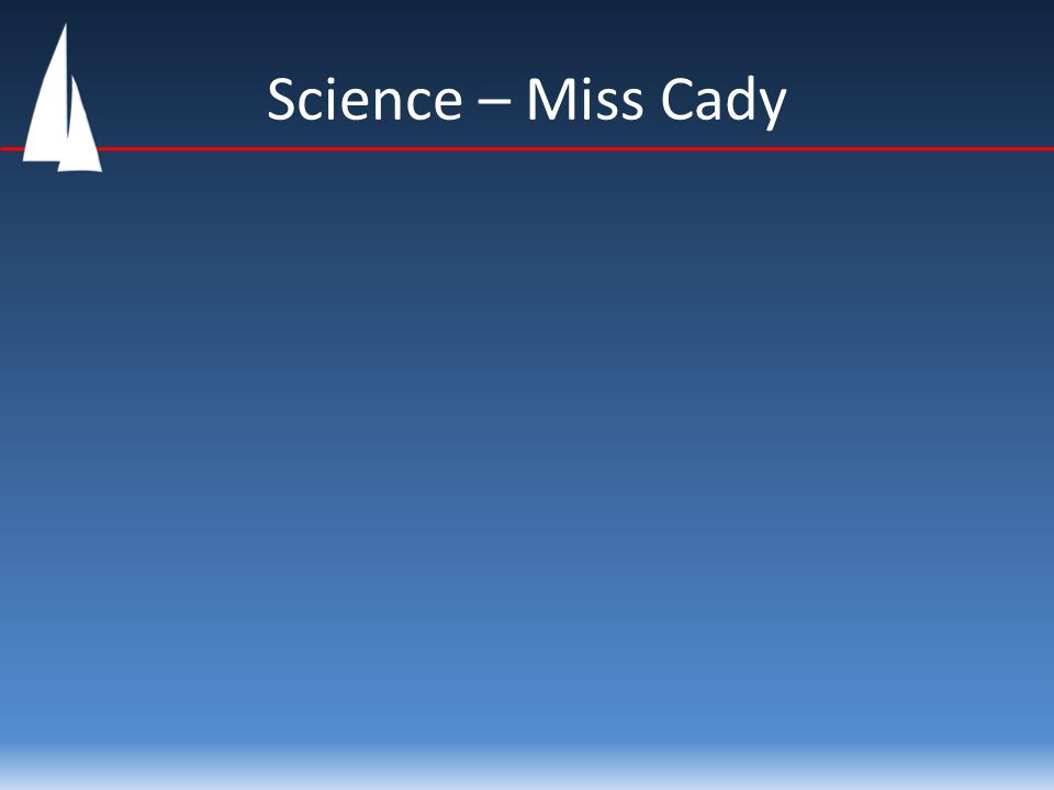 Science – Miss Cady