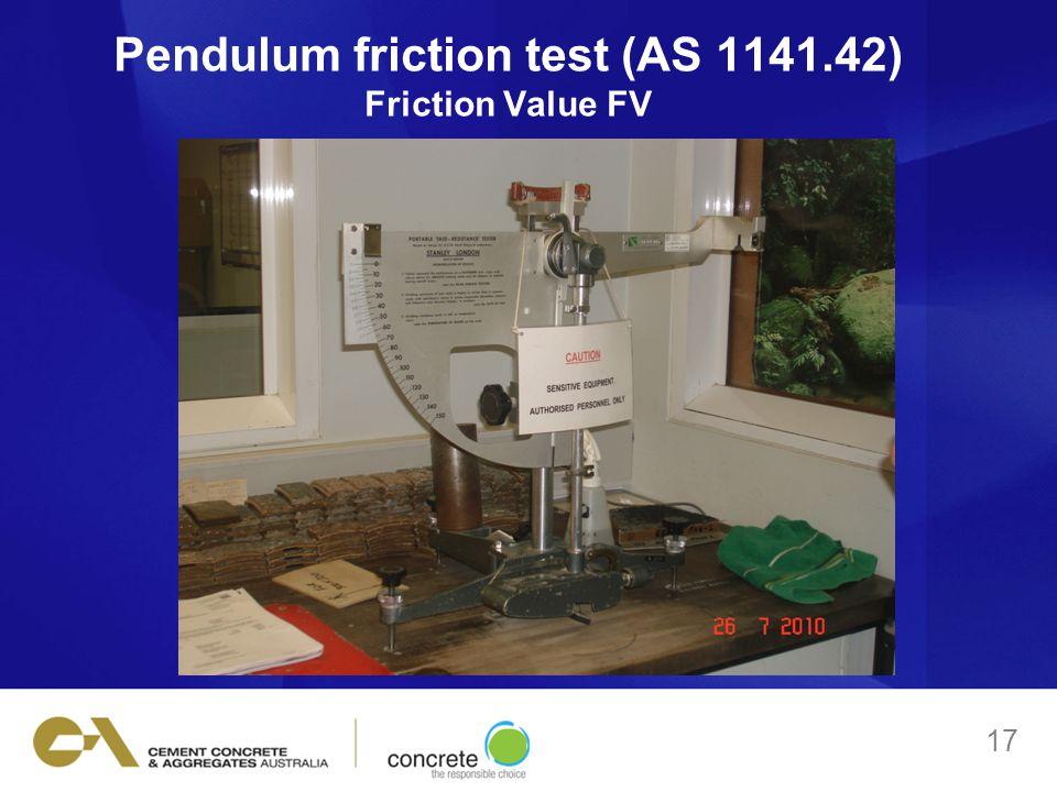 Pendulum friction test (AS 1141.42) Friction Value FV 17