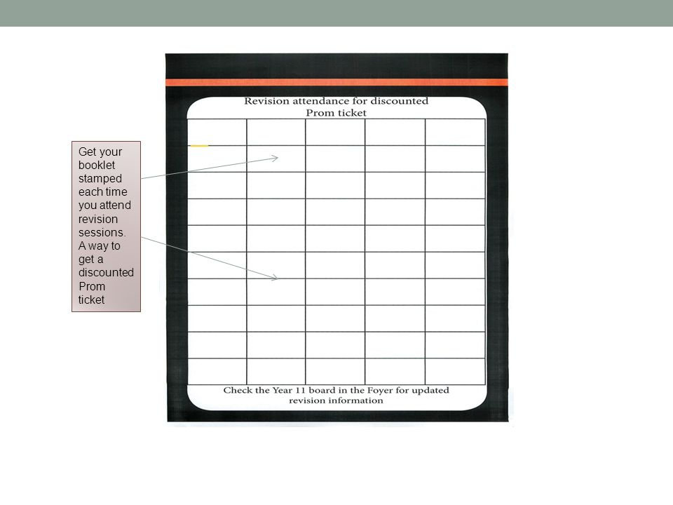 Get your booklet stamped each time you attend revision sessions.