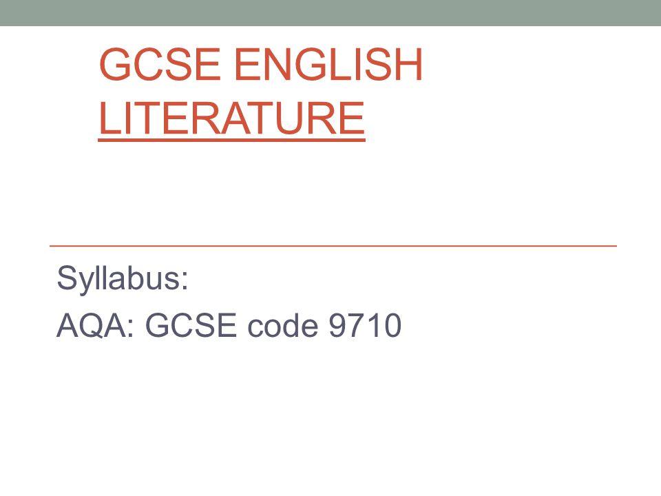 GCSE ENGLISH LITERATURE Syllabus: AQA: GCSE code 9710